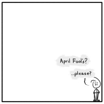Out of the Box weekly stickman web comic 174 A Lonely April Fool