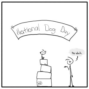Out of the Box weekly stick figure web comic National Dog Day 247 National Gone-To-His-Head-Day